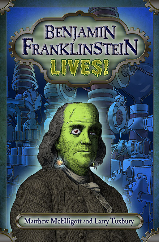 Benjanmin Franklinstein LIVES!