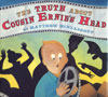 The Truth About Cousin Ernie's Head